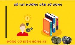 Sổ tay hướng dẫn sử dụng đông cơ điện Hồng Ký cảm ứng lồng sóc 1 Pha, 3 Pha điện áp  thấp